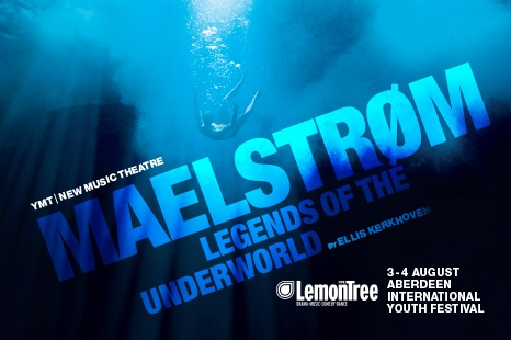 MAELSTROM Legends of the Underworld - Youth Music Theatre UK - YMT